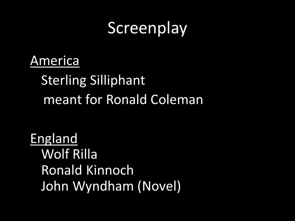 Screenplay America Sterling Silliphant meant for Ronald Coleman England Wolf Rilla Ronald Kinnoch John Wyndham (Novel)