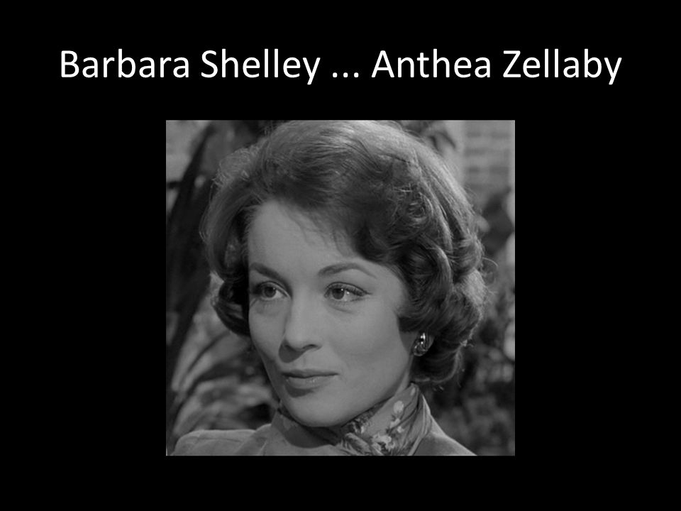 Barbara Shelley... Anthea Zellaby