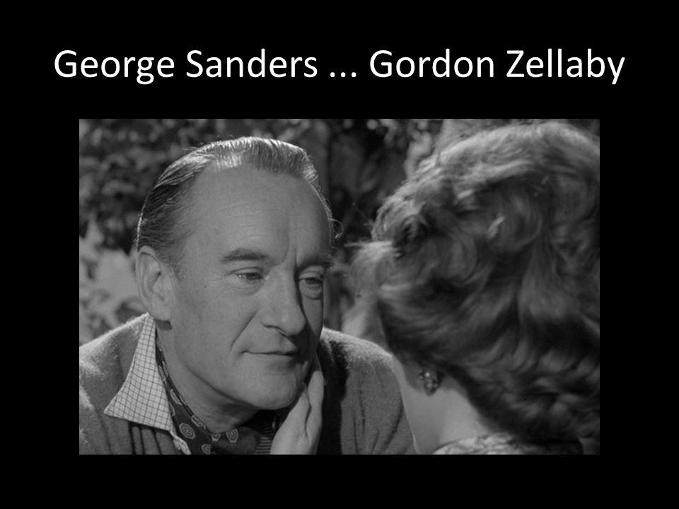 George Sanders... Gordon Zellaby
