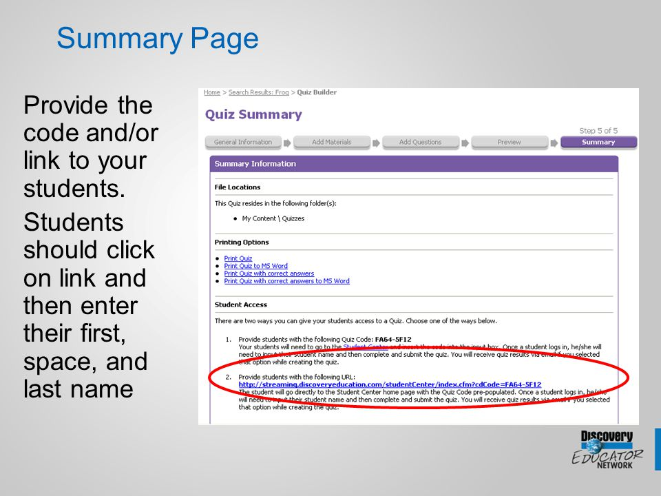 Summary Page Provide the code and/or link to your students. Students should click on link and then enter their first, space, and last name
