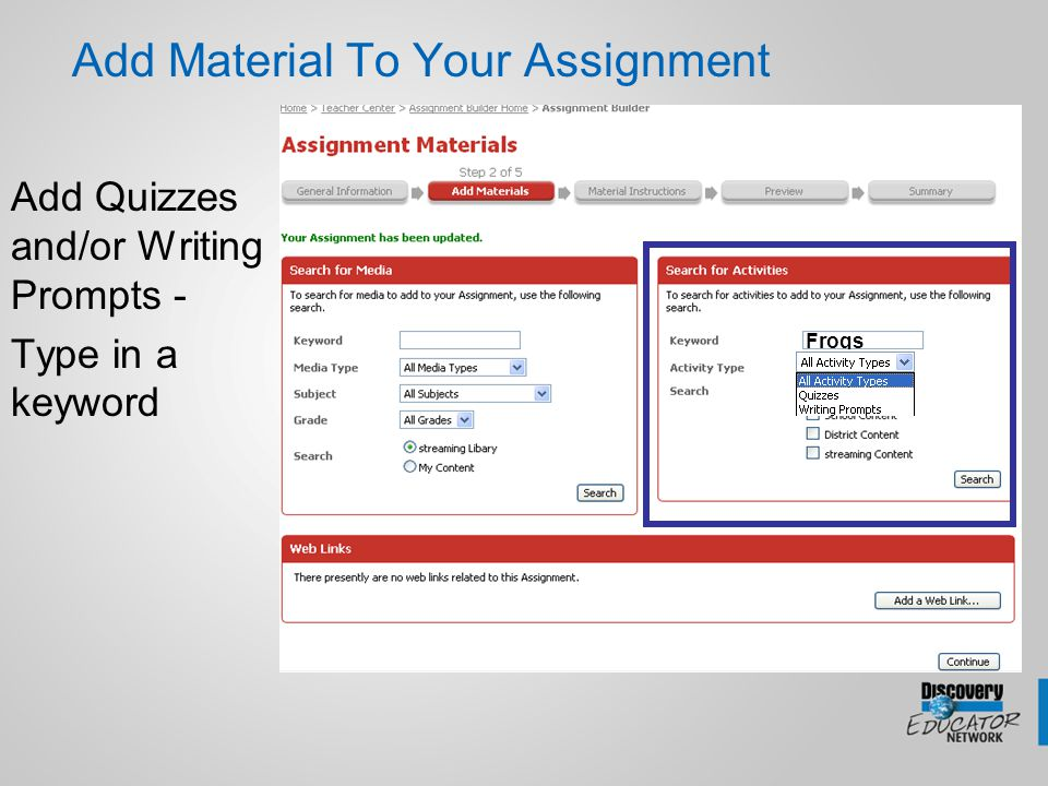 Add Material To Your Assignment Add Quizzes and/or Writing Prompts - Type in a keyword Frogs