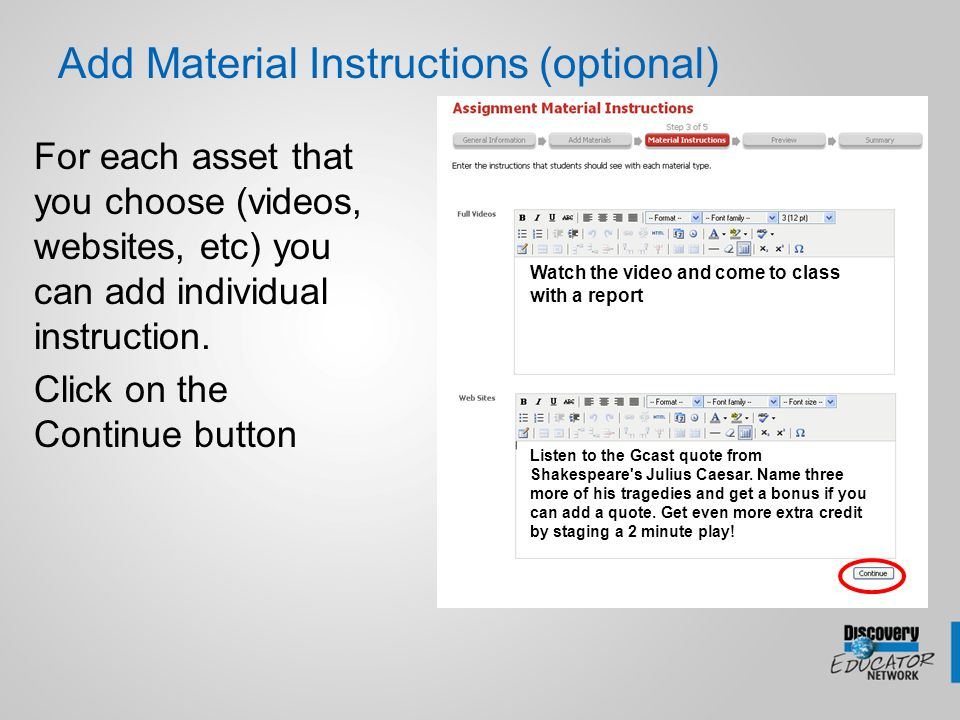 Add Material Instructions (optional) For each asset that you choose (videos, websites, etc) you can add individual instruction.