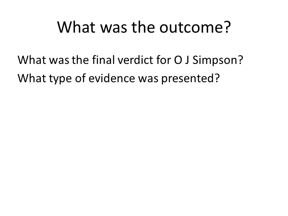 What was the outcome. What was the final verdict for O J Simpson.