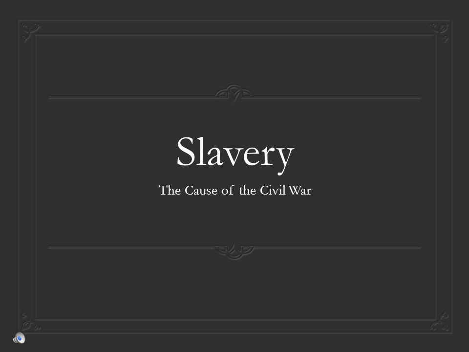 Slavery The Cause of the Civil War