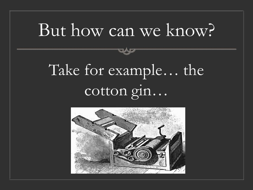 Not all the Blame Belongs to the Cotton Gin…