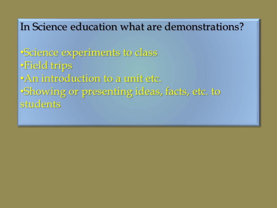 In Science education what are demonstrations.