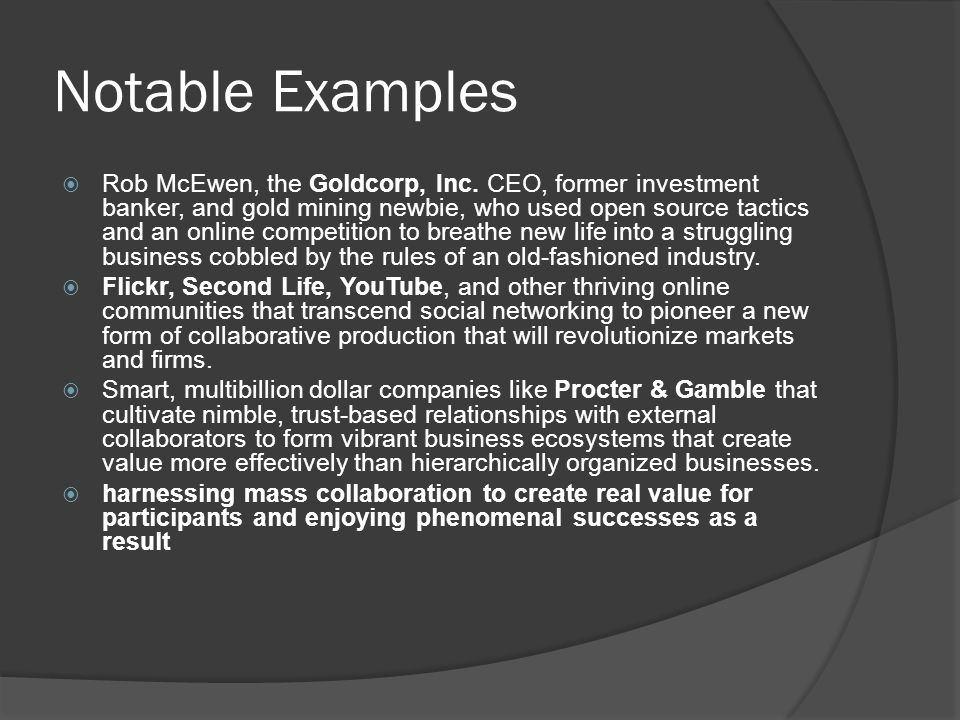 Notable Examples  Rob McEwen, the Goldcorp, Inc.
