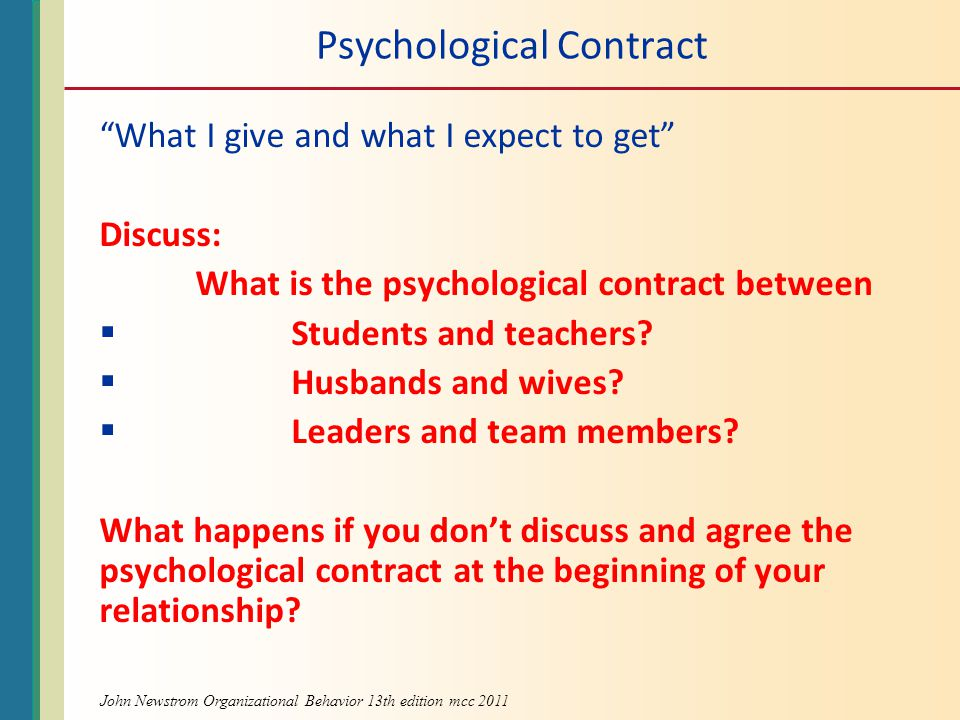 Psychological Contract What I give and what I expect to get Discuss: What is the psychological contract between  Students and teachers.