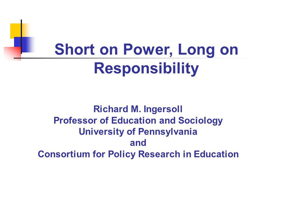 Short on Power, Long on Responsibility Richard M.