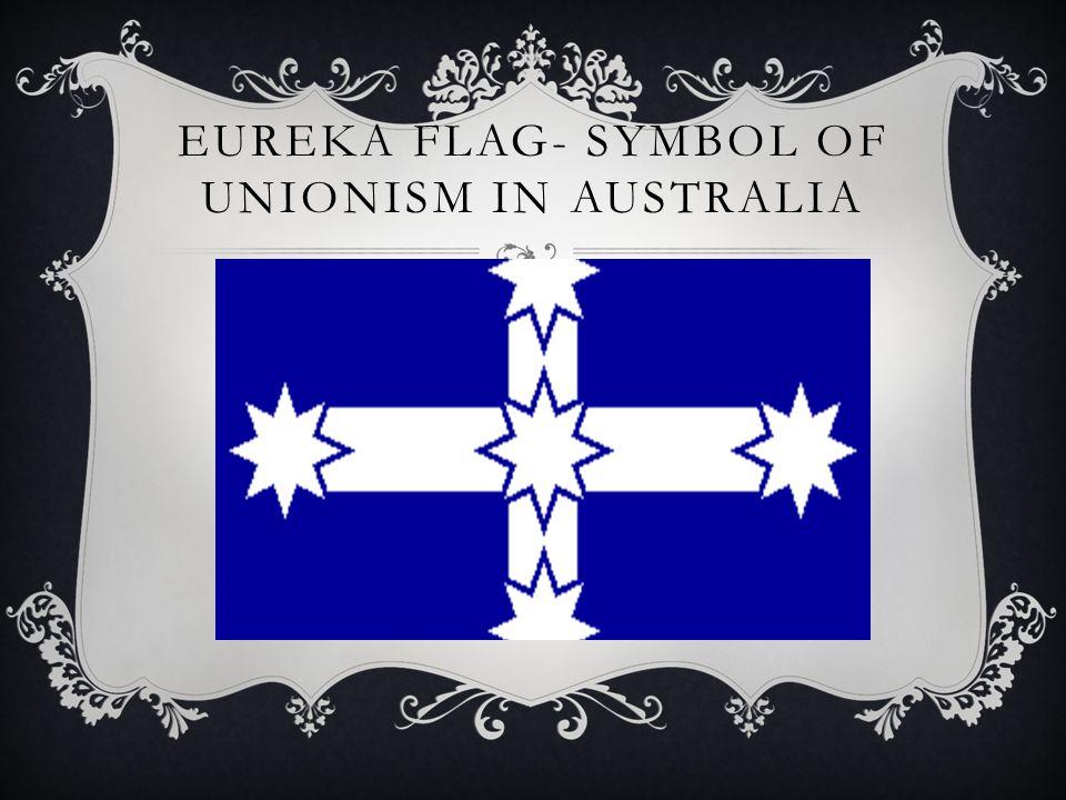 EUREKA FLAG- SYMBOL OF UNIONISM IN AUSTRALIA