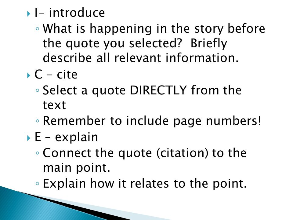  I- introduce ◦ What is happening in the story before the quote you selected.