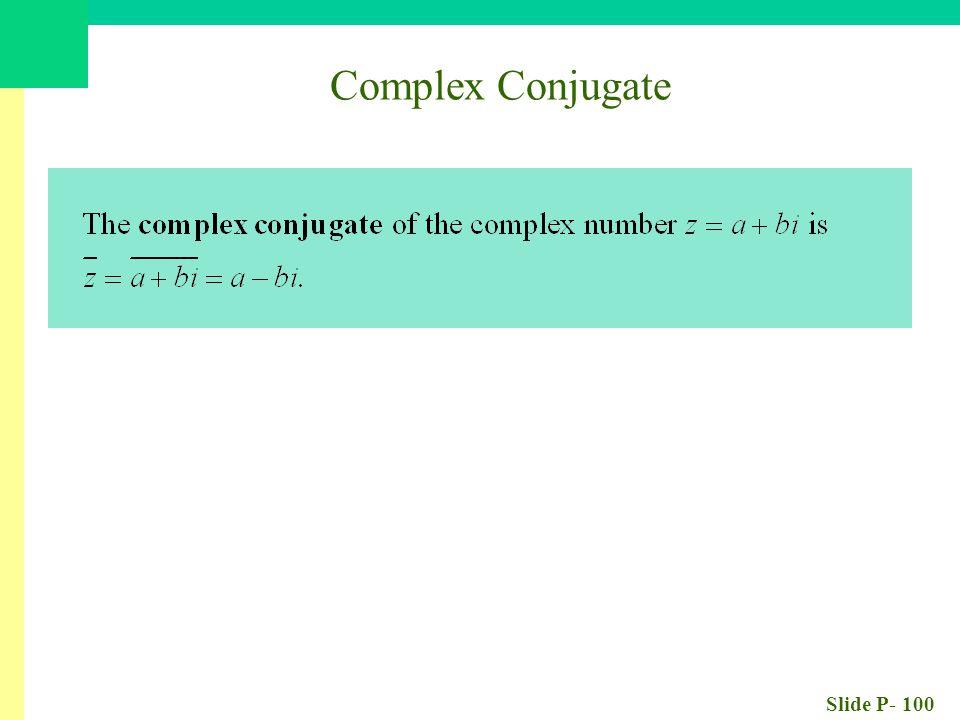 Slide P- 100 Complex Conjugate