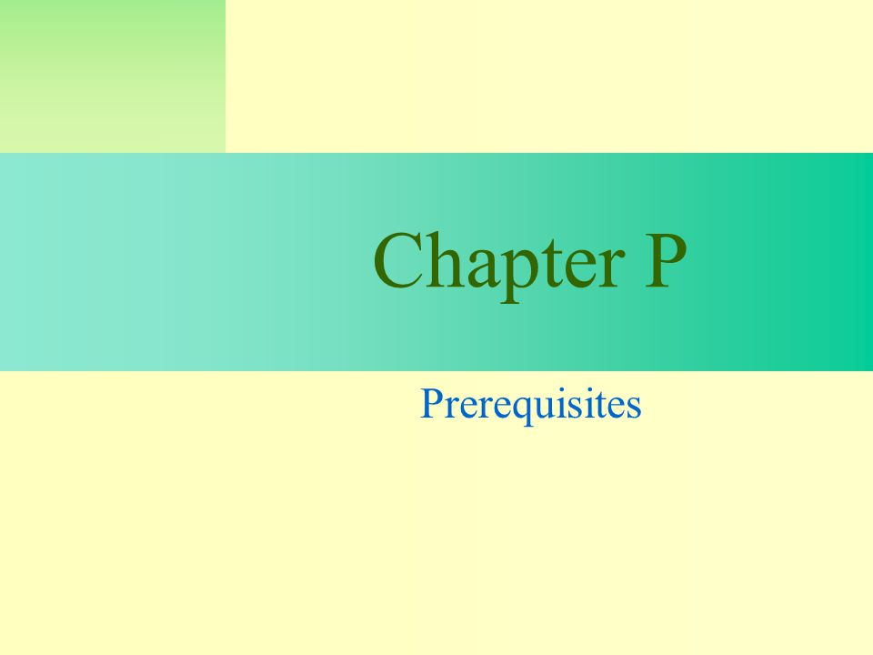 Chapter P Prerequisites
