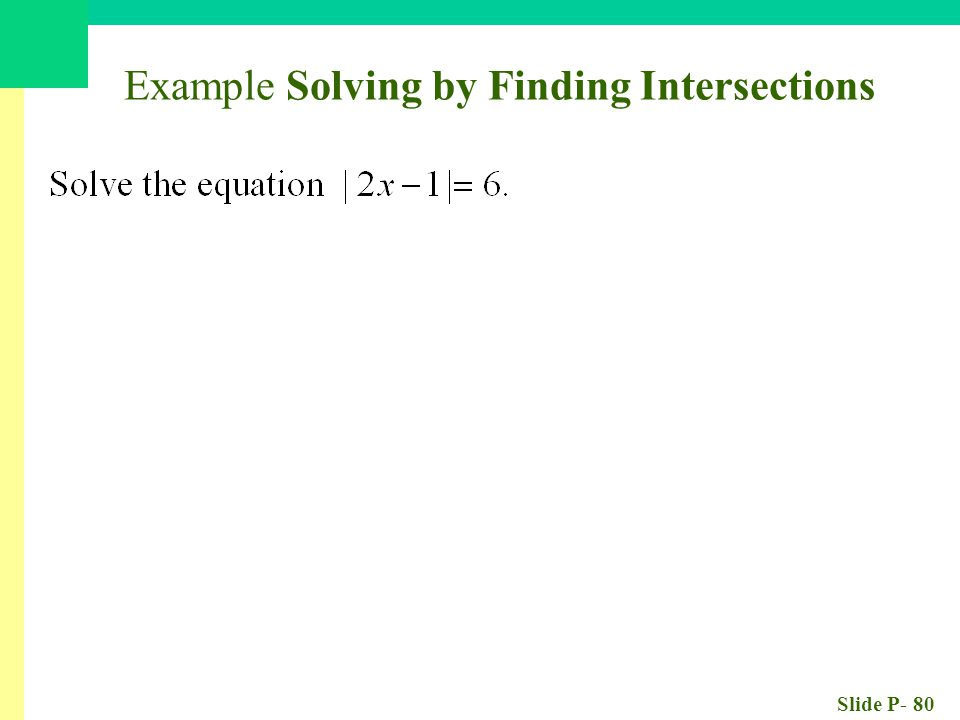 Slide P- 80 Example Solving by Finding Intersections