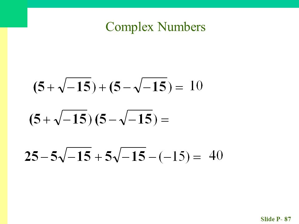 Slide P- 87 Complex Numbers