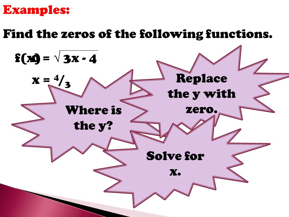 Examples: Find the zeros of the following functions.