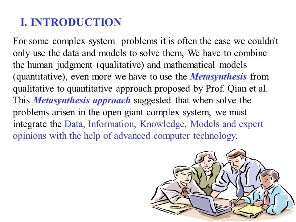 I. INTRODUCTION For some complex system problems it is often the case we couldn't only use the data and models to solve them, We have to combine the h
