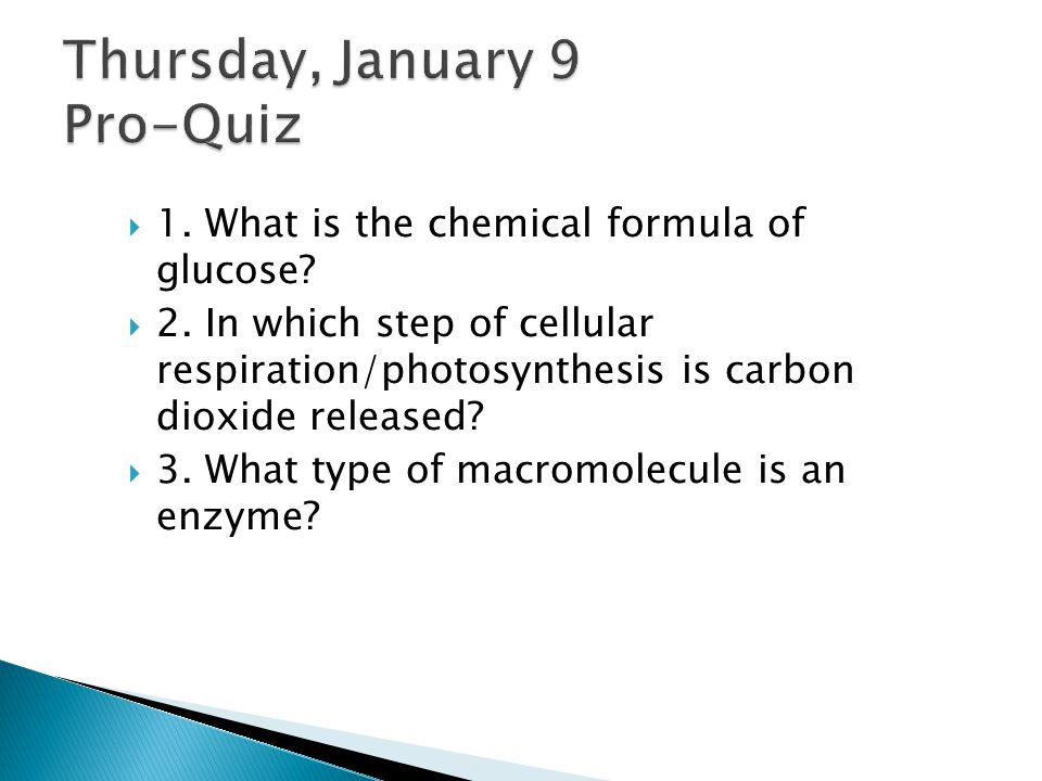  1.What is the chemical formula of glucose.  2.