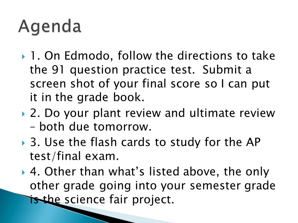  1.On Edmodo, follow the directions to take the 91 question practice test.
