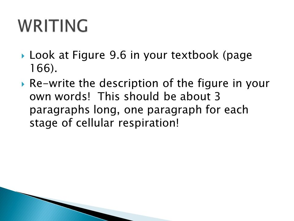  Look at Figure 9.6 in your textbook (page 166).