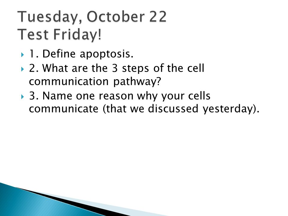  1.Define apoptosis.  2. What are the 3 steps of the cell communication pathway.