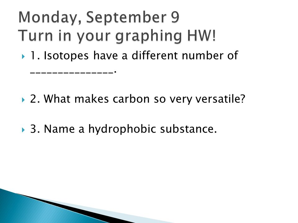  1.Isotopes have a different number of _______________.