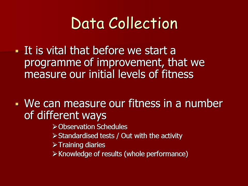Data collection Often useful to use both fitness tests and whole performance to collect performance info Often useful to use both fitness tests and whole performance to collect performance info –Fitness results can therefore support whole performance findings –Example for speed, 50m FC full speed plus 1min sprint shuttles and find average speed per shuttle Objective information Objective information If both times inproved = fitness improved If both times inproved = fitness improved However if pool times didn't improve but land times did, FC technique is questioned regarding pool times but your fitness has improved However if pool times didn't improve but land times did, FC technique is questioned regarding pool times but your fitness has improved