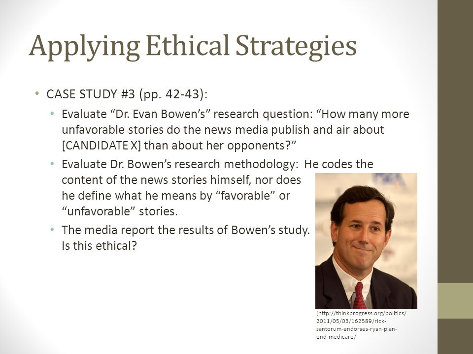 Applying Ethical Strategies CASE STUDY #3 (pp ): Evaluate Dr.