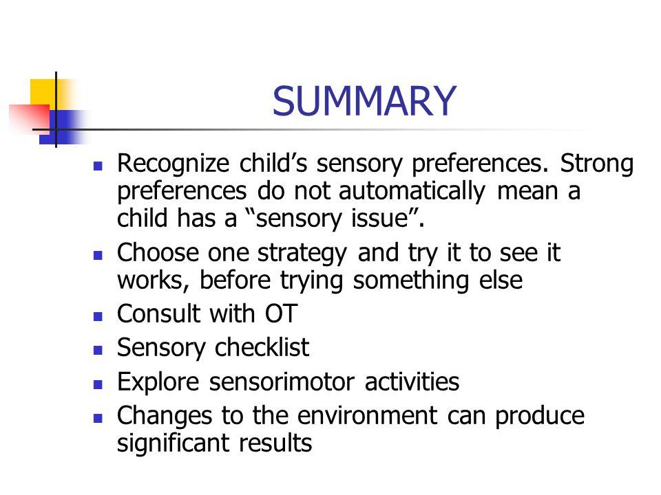 SUMMARY Recognize child's sensory preferences.