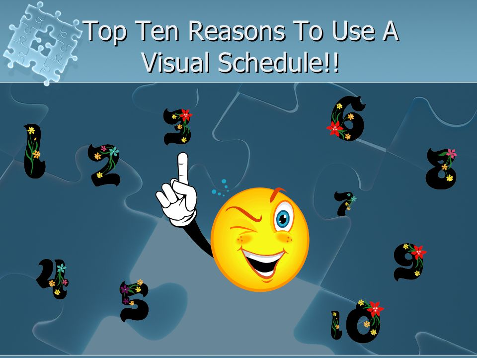 Top Ten Reasons To Use A Visual Schedule!!