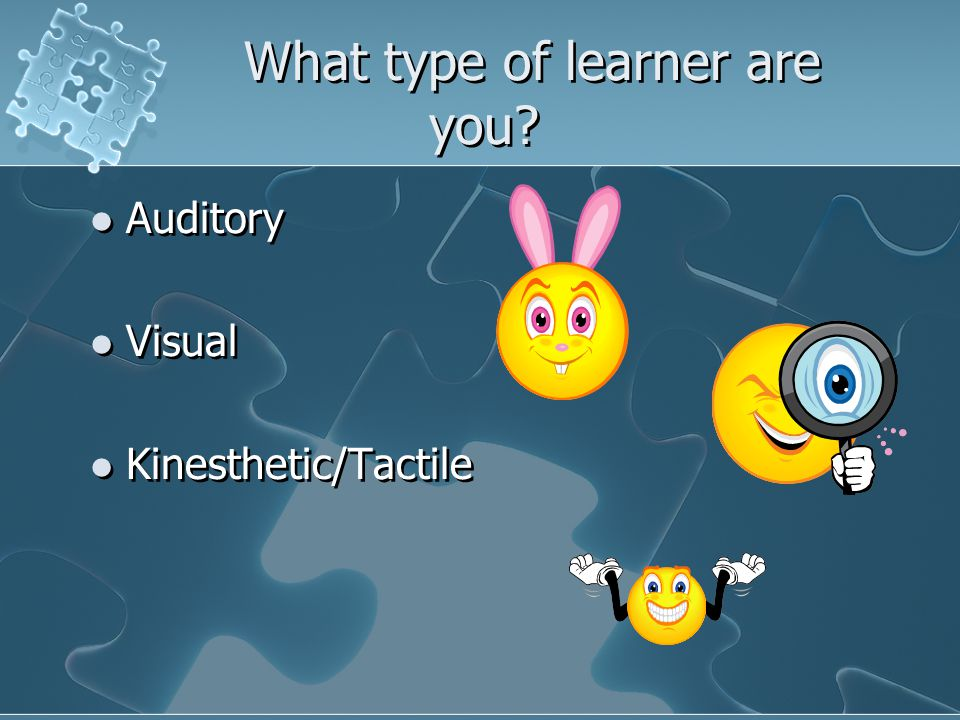 What type of learner are you.