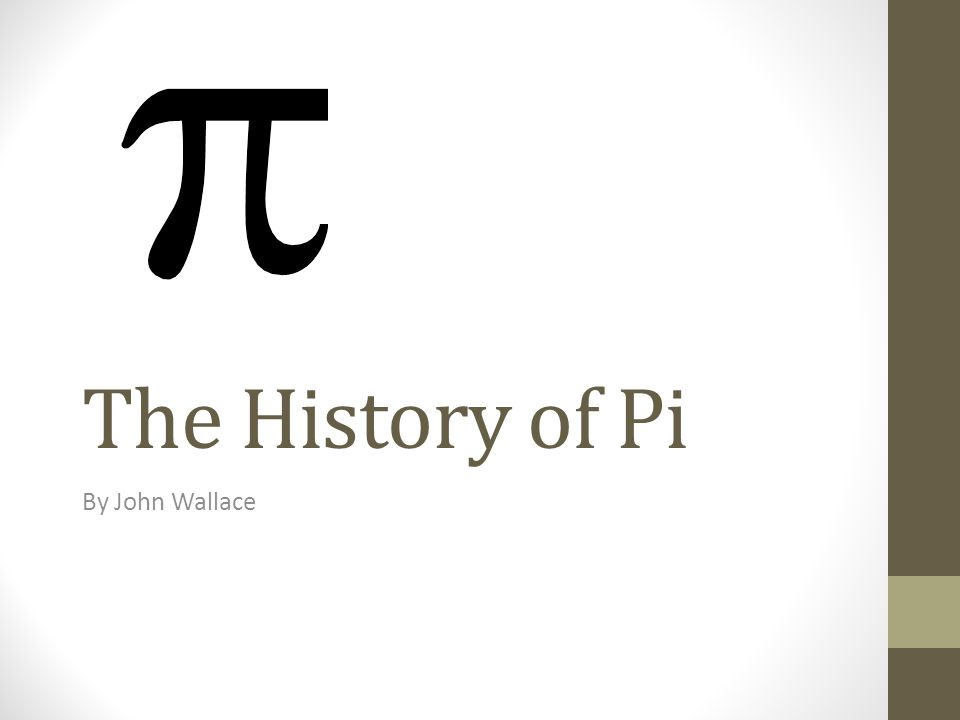 The History of Pi By John Wallace