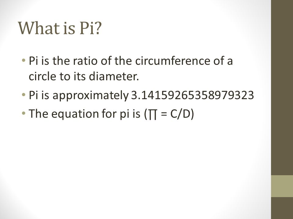 The History of Pi Pi was discovered by the first civilizations for basic engineering skills.