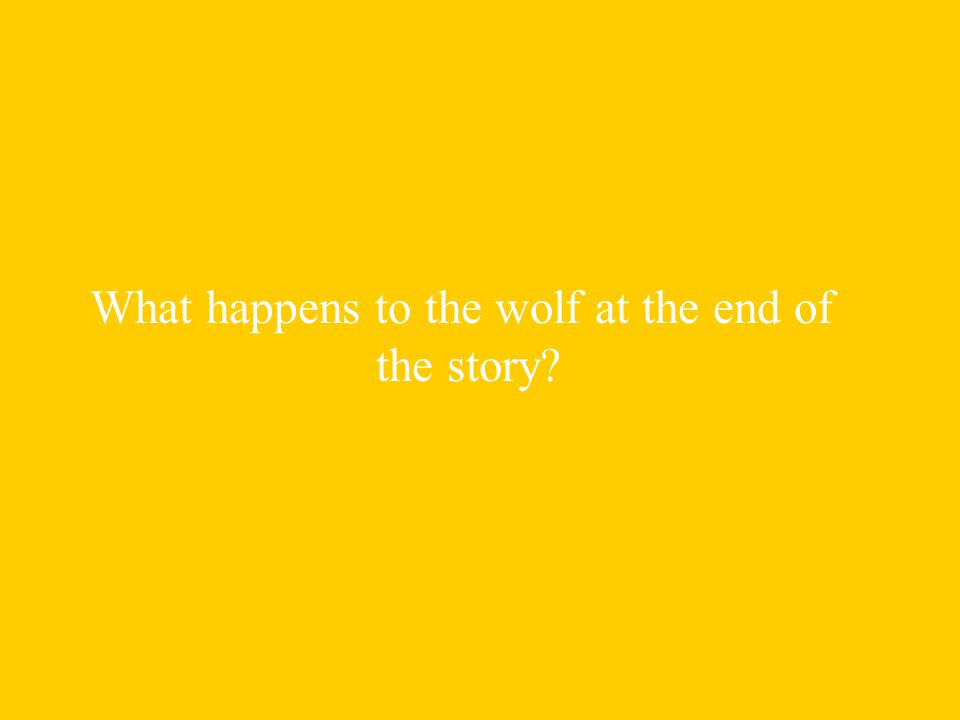 What happens to the wolf at the end of the story