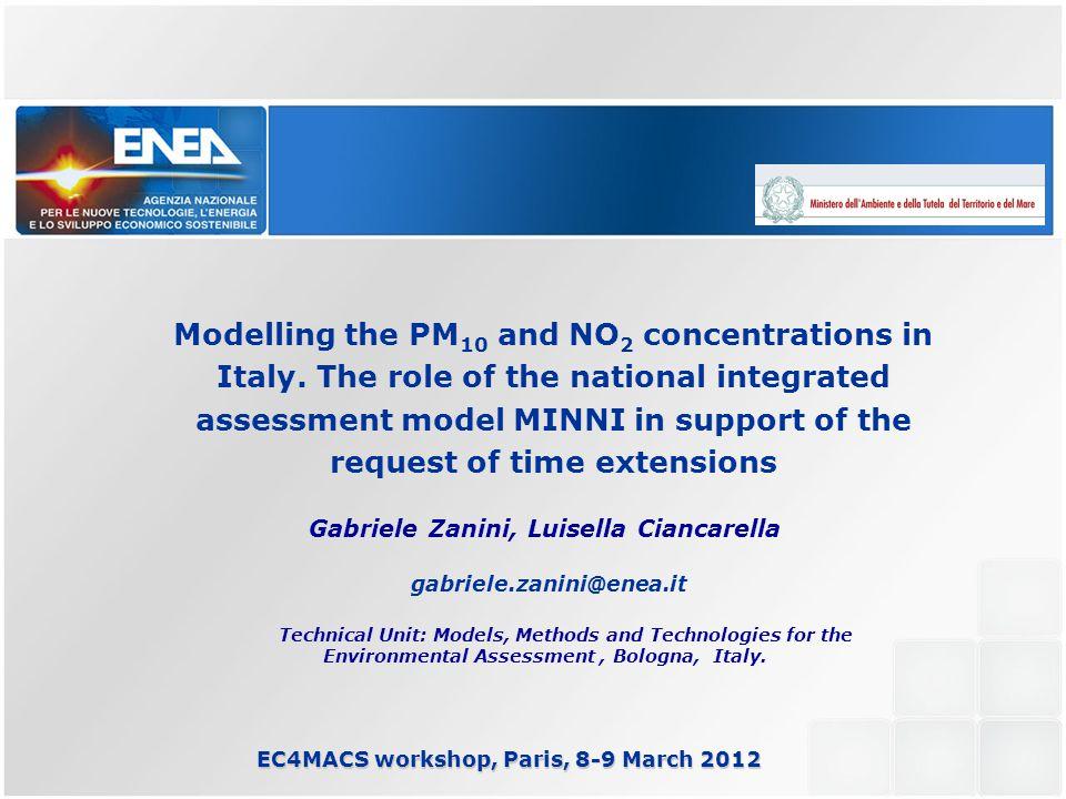 EC4MACS workshop, Paris, 8-9 March 2012 Gabriele Zanini, Luisella Ciancarella gabriele.zanini@enea.it Technical Unit: Models, Methods and Technologies for the Environmental Assessment, Bologna, Italy.