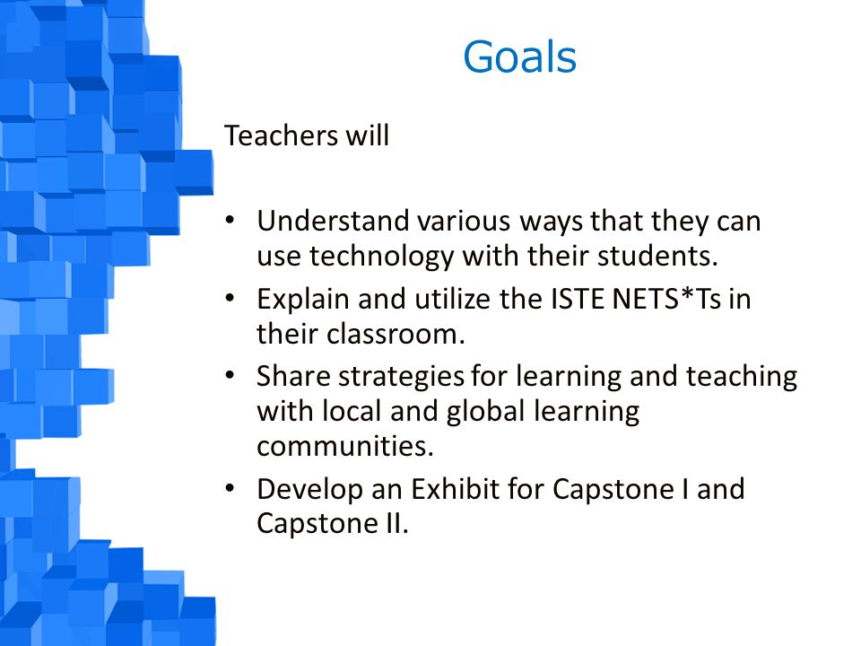 Goals Teachers will Understand various ways that they can use technology with their students.