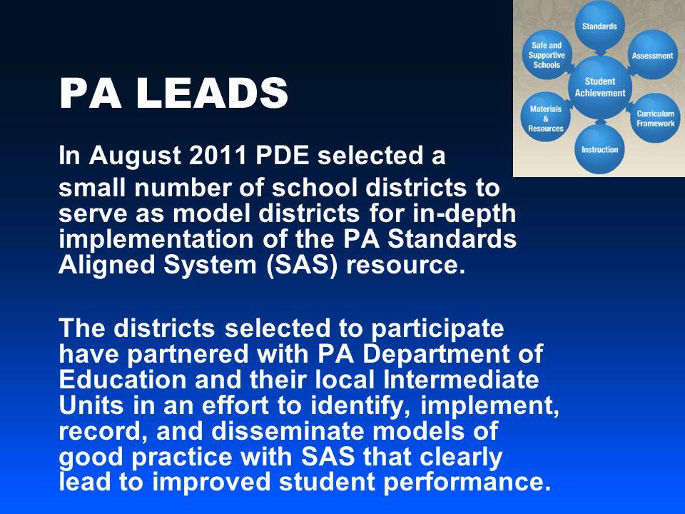 PA LEADS School Districts 2011-2012 Catasauqua Area Gateway Haverford Hermitage Mechanicsburg Milton North Schuylkill Palisades Waynesboro Area