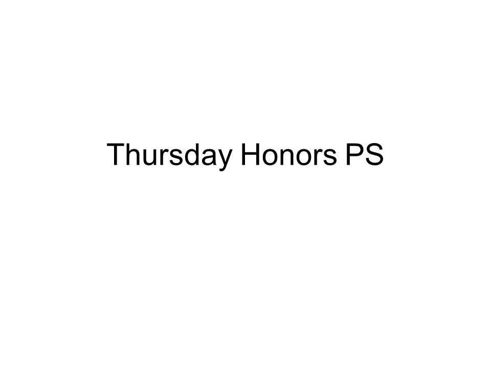 Thursday Honors PS