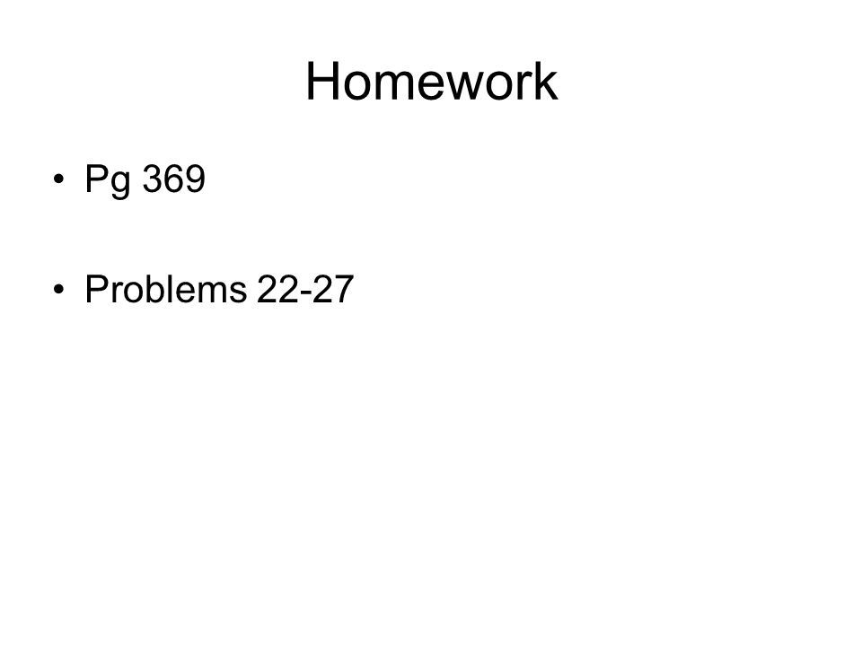 Homework Pg 369 Problems 22-27