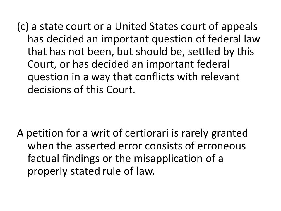 (c) a state court or a United States court of appeals has decided an important question of federal law that has not been, but should be, settled by this Court, or has decided an important federal question in a way that conflicts with relevant decisions of this Court.