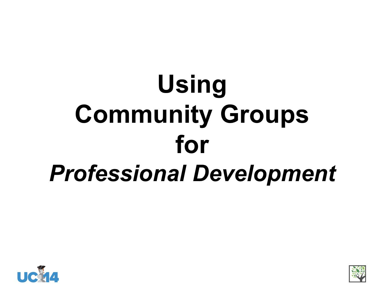 Using Community Groups for Professional Development