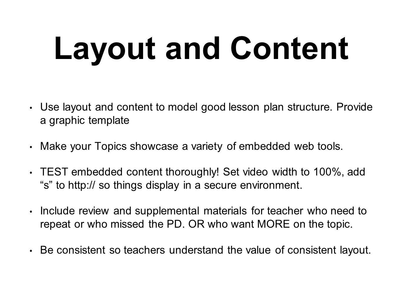 Layout and Content Use layout and content to model good lesson plan structure. Provide a graphic template Make your Topics showcase a variety of embed