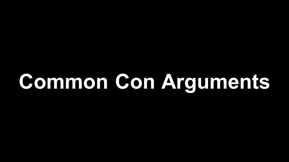 Common Con Arguments