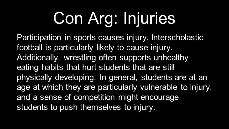 Con Arg: Injuries Participation in sports causes injury.