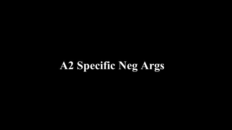 A2 Specific Neg Args