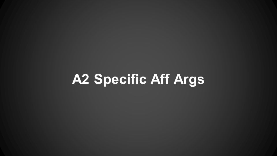 A2 Specific Aff Args