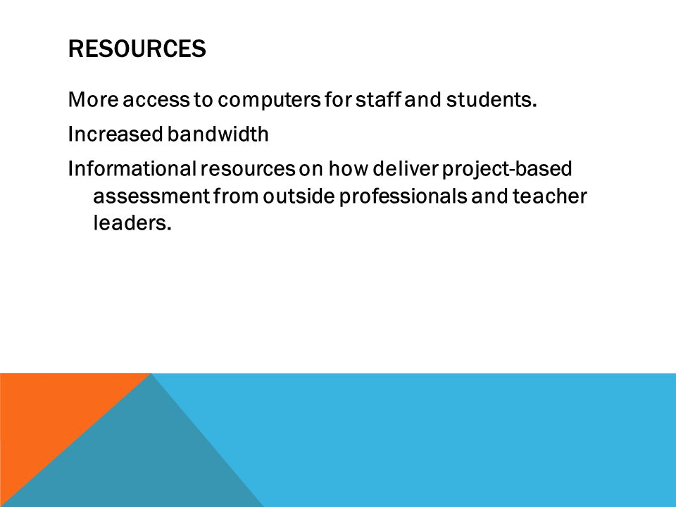 RESOURCES More access to computers for staff and students.