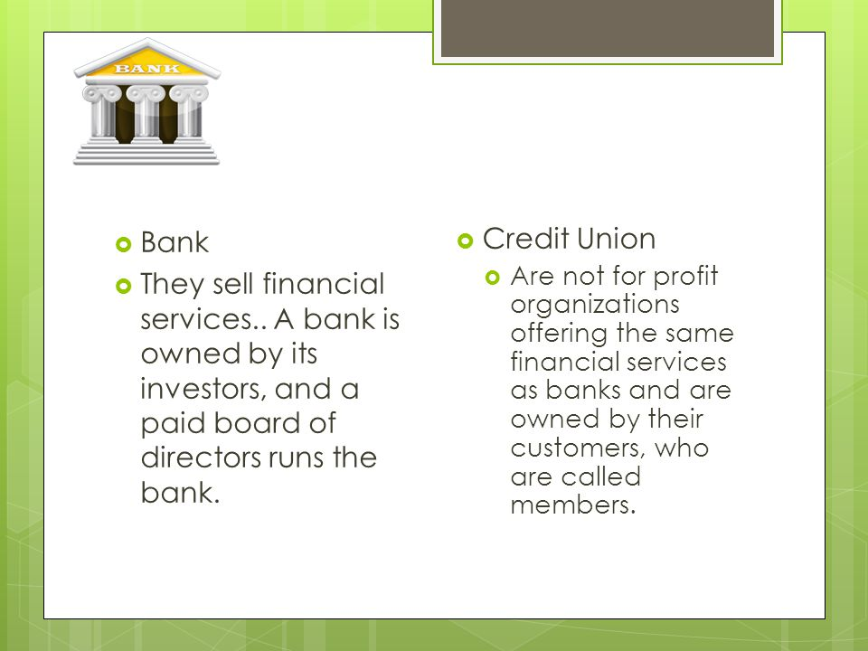  Bank  They sell financial services..