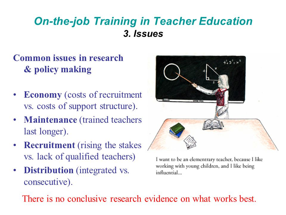 On-the-job Training in Teacher Education 3.