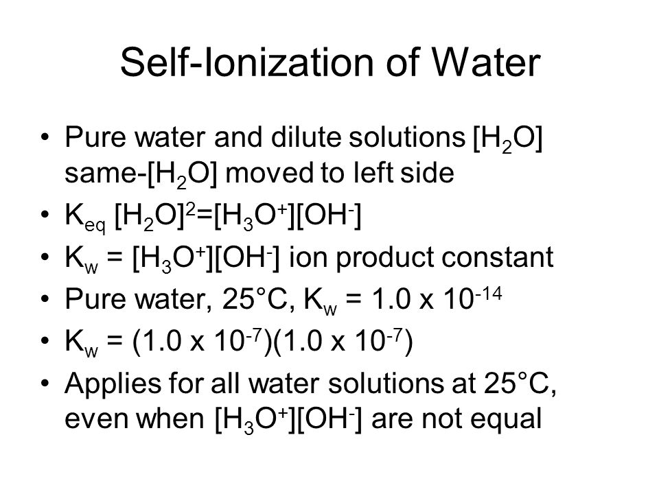 Self-Ionization of Water Acidic, basic and neutral solutions all contain H 3 O + and OH - Acidic – [H 3 O + ] > 10 -7 Basic – [OH - ] > 10 -7 If the concentration of H 3 O + in blood is 4.0x10 -8 M, is blood acidic, basic, or neutral.
